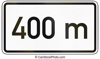 600 Meters Ahead - German traffic sign additional panel to...