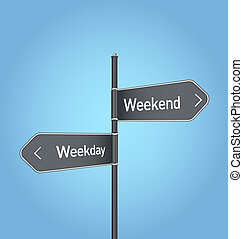 Weekend vs weekday choice road sign on blue background -...