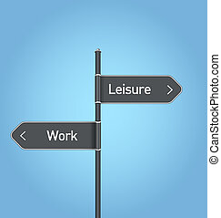 Leisure vs work choice road sign