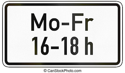 Between Monday And Friday At Time - German traffic sign...