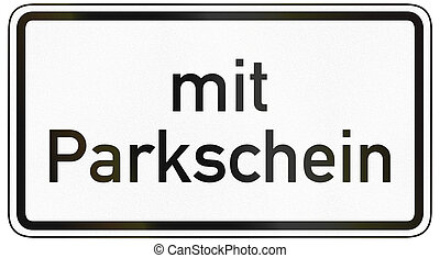 Only With Parking Ticket - German traffic sign additional...