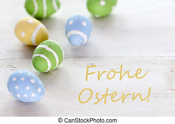 Blue Green And Yellow Easter Eggs With German Text Frohe...