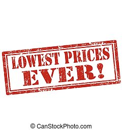 Lowest Prices Ever-stamp - Grunge rubber stamp with text...