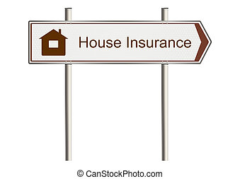 Home insurance - Home Insurance. Road sign on a white...