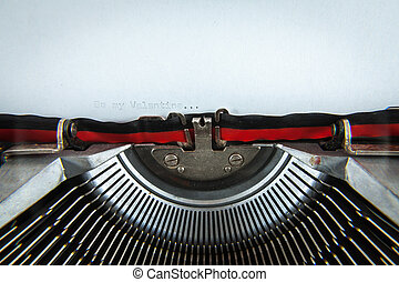 Write machine - The sentence Be my Valentie typed in an old...