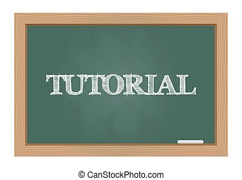 Tutorial text on chalkboard - Tutorial text drawn on...