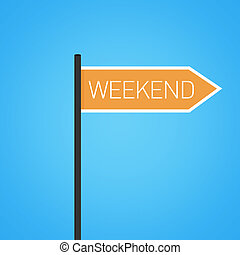 Weekend nearby, flat orange road sign - Weekend nearby,...
