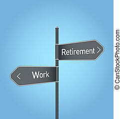 Retirement vs work choice road sign on blue background