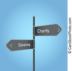 Charity vs stealing choice road sign on blue background