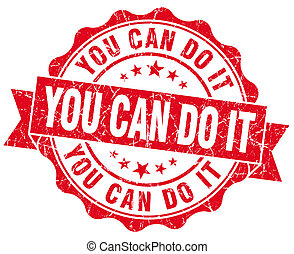 you can do it red grunge seal isolated on white