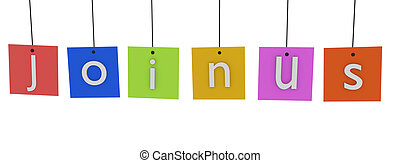 Join us ! - Colorful cards hanging on white background. Join...