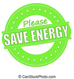 Save energy - Stamp with text save energy inside, vector...