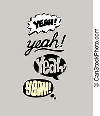 Yeah - Hand drawn vector illustration or drawing of...