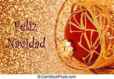 Feliz Navidad Card - A Feliz Navidad card, with text, red...