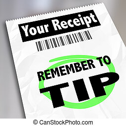Remember to Tip Store Restaurant Receipt Bill Paying Extra...
