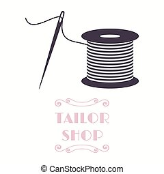 Thread spool and needle icon Tailor shop and needlework...