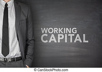 Working capital on blackboard - Working capital on black...