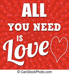 All you need is love poster or greeting card, vector...