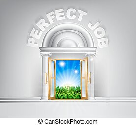 Door to the Perfect Job - Perfect Job door concept. A...