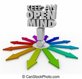 Keep an Open Mind 3d Words Accepting New Ideas Non...