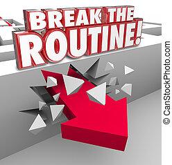 Break the Routine Arrow Through Maze Spontaneous Action...