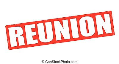 Reunion - Stamp with word reunion inside, vector...