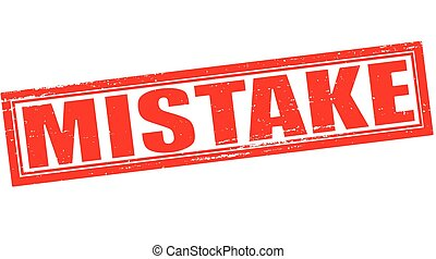 Mistake - Stamp with word mistake inside, vector...