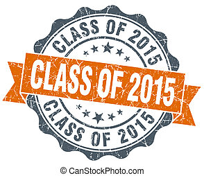 class of 2015 orange vintage seal isolated on white