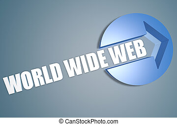World Wide Web - 3d text render illustration concept with a...