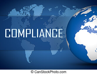 Compliance concept with globe on blue world map background