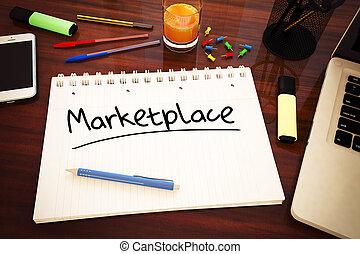 Marketplace - handwritten text in a notebook on a desk - 3d...
