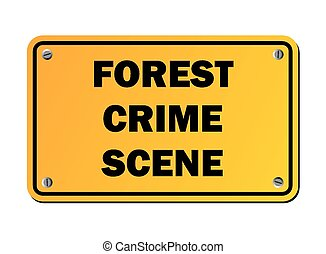 forest crime scene - protest signs - suitable for warning...