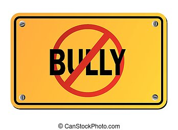 stop bully - yellow signs - suitable for warning signs
