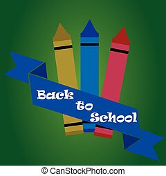 back to school - a set of crayons an d a ribbon with text on...