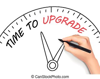 time to upgrade written by hand on white background