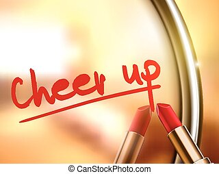 cheer up words written by red lipstick on glossy mirror