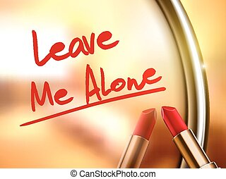 leave me alone words written by red lipstick on glossy...