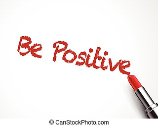 be positive words written by red lipstick on white...