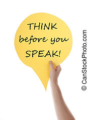Yellow Speech Balloon With Think Before You Speak - One Hand...