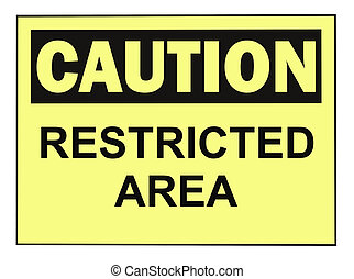 Caution Restricted Area Warning Sign
