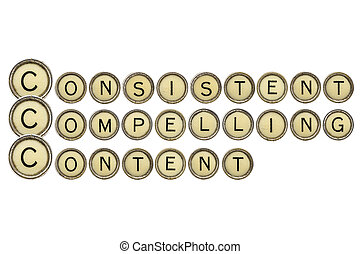 consistent, compelling content - word abstract in old round...