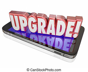 Upgrade Word Cell Phone Update Newer Model Latest Technology...