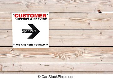 CUSTOMER SUPPORT AND SERVICE OPEN 24/78 WE ARE HERE TO HELP Sign