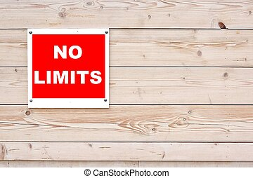 NO LIMITS Sign - NO LIMITS Red White Sign on Timber Wall...