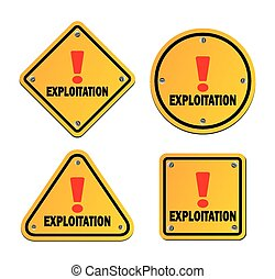 explotation - yellow sign - suitable for warning signs