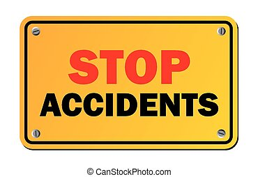 stop accidents - warning signs - suitable for warning signs