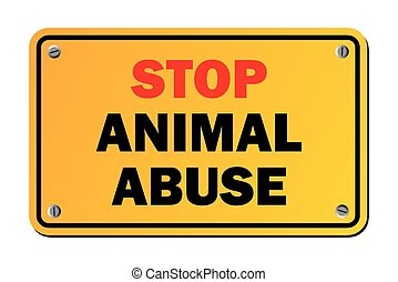 stop animal abuse - warning signs - suitable for warning...