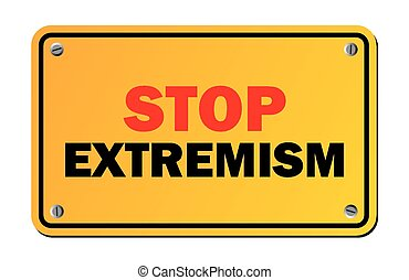 stop extremism - warning sign - suitable for warning signs