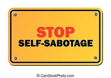 stop self-sabotage sign - suitable for warning signs