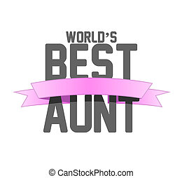 worlds best aunt ribbon sign illustration design over a...